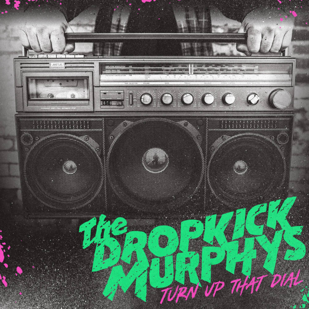 Dropkick Murphys - Turn Up That Dial [LP]