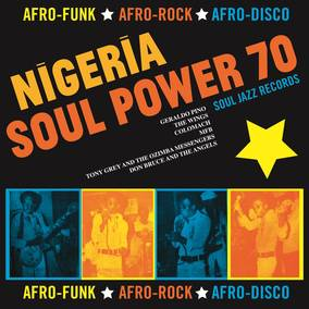 Soul Jazz Records Presents Nigeria Soul Power