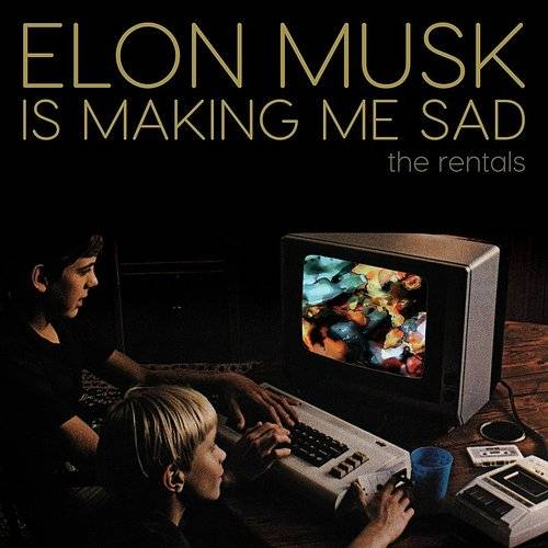 Elon Musk Is Making Me Sad - Single