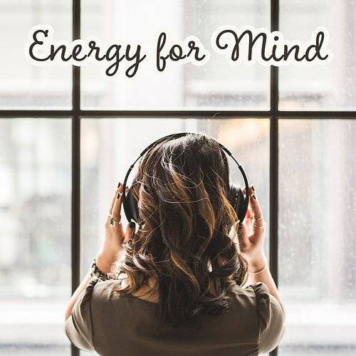 Best Relaxation Music - Energy For Mind - Inner Balance