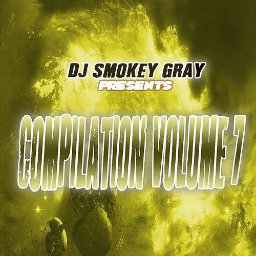 DJ Smokey Gray Presents Compilation Album Volume 7