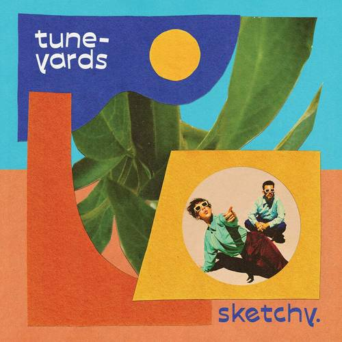 Tune-Yards - Sketchy. [Indie Exclusive Limited Edition Blue LP]