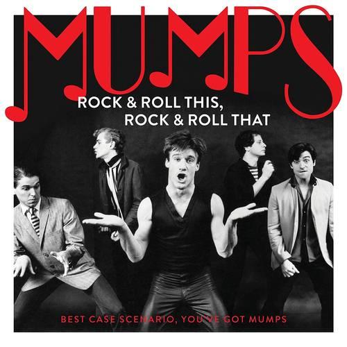 Mumps - Rock & Roll This, Rock & Roll That: Best Case Scenario You've Got Mumps