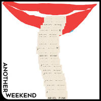 Ariel Pink - Another Weekend b/w Ode To The Goat (Thank You) [Vinyl Single]