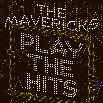 The Mavericks - Play The Hits [LP]