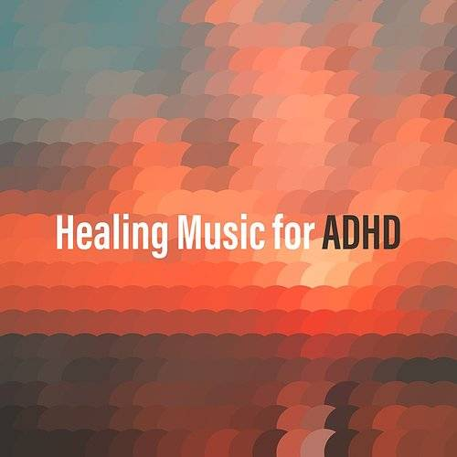 Healing Music For Adhd
