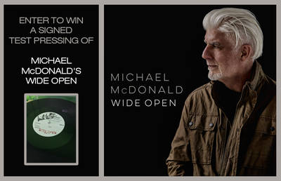 ENTER TO WIN A SIGNED TEST PRESSING OF MICHAEL MCDONALD'S WIDE OPEN