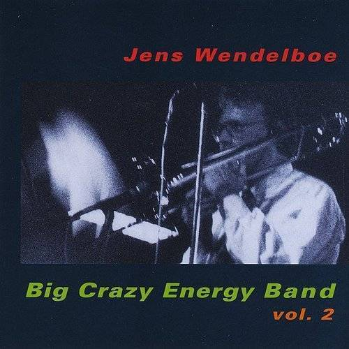 Vol. 2-Big Crazy Energy Band