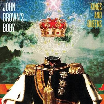 John Brown's Body - Kings & Queens