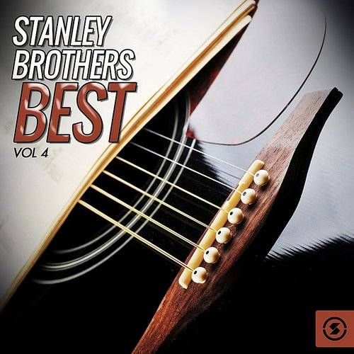 Stanley Brothers Best, Vol. 4