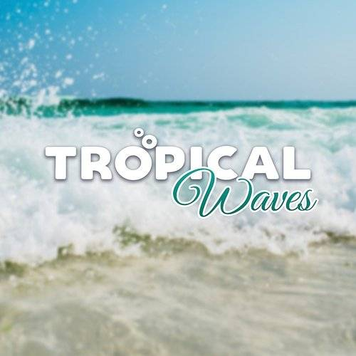 Brazilian Lounge Project - Tropical Waves - Chill Out 2017