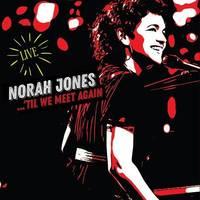 Norah Jones - 'Til We Meet Again (Live) [LP]