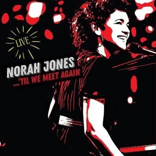 Norah Jones - 'Til We Meet Again (Live) [LP]