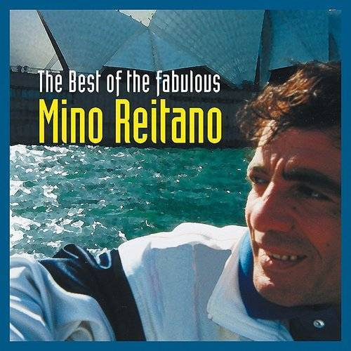 The Best Of The Fabulous Mino Reitano