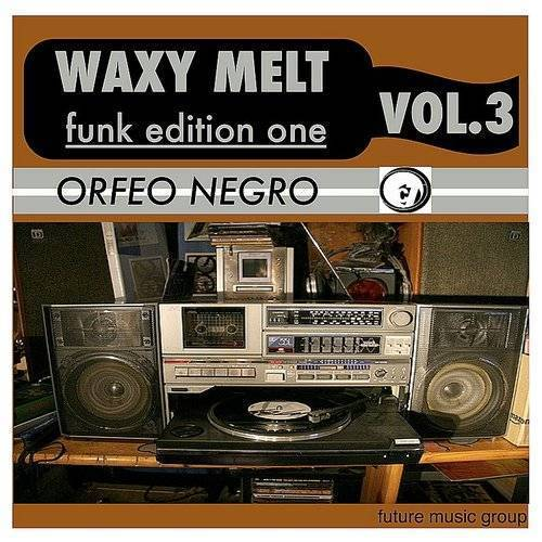 Waxy Melt, Vol. 3: Funk Edition One