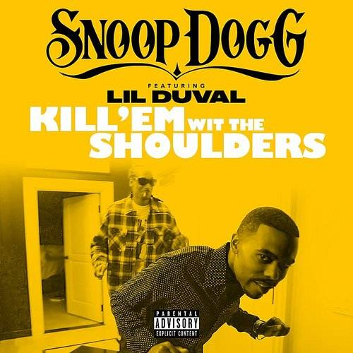 Kill 'em Wit The Shoulders (Feat. Lil Duval) - Single