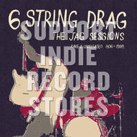 6 String Drag - The Jag Sessions (Rare & Unreleased 1996-1998) [RSD 2019]