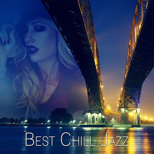 Various Artists - Best Chill Jazz - Smooth Piano Lounge