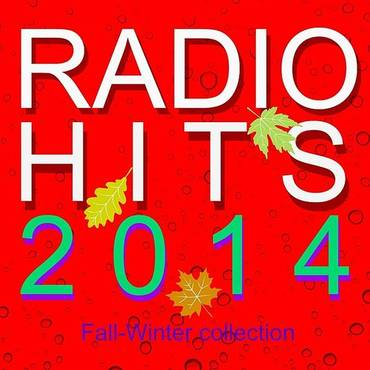 Radio Hits 2014 (Fall-Winter Collection)