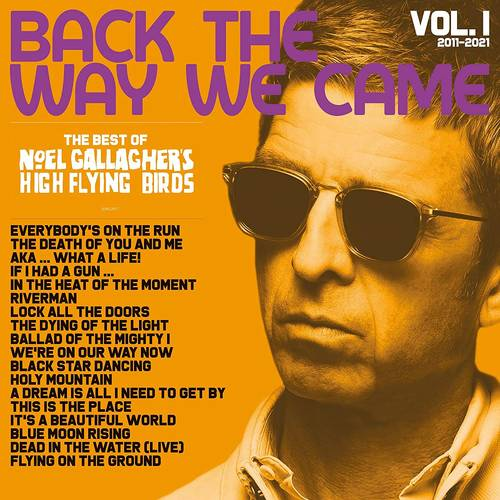 Noel Gallagher's High Flying Birds - Back The Way We Came: Vol. 1 (2011-2021) [2CD]
