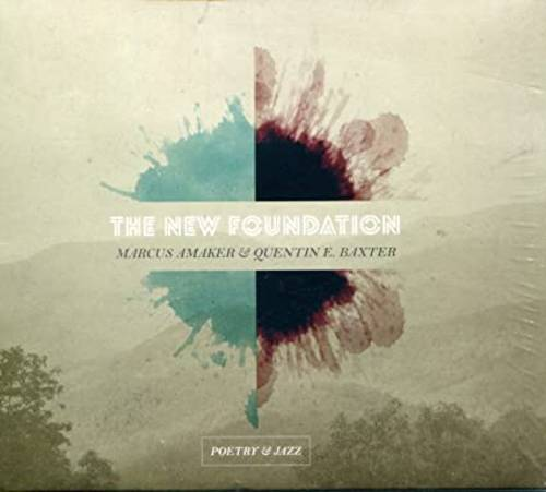 Marcus Amaker  & Quentin Baxter - New Foundation
