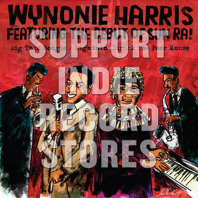 Wynonie Harris (Featuring Sun Ra)  - Dig This Boogie / Lightnin' Struck The Poor House