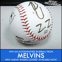Win A Baseball Signed By Melvins!