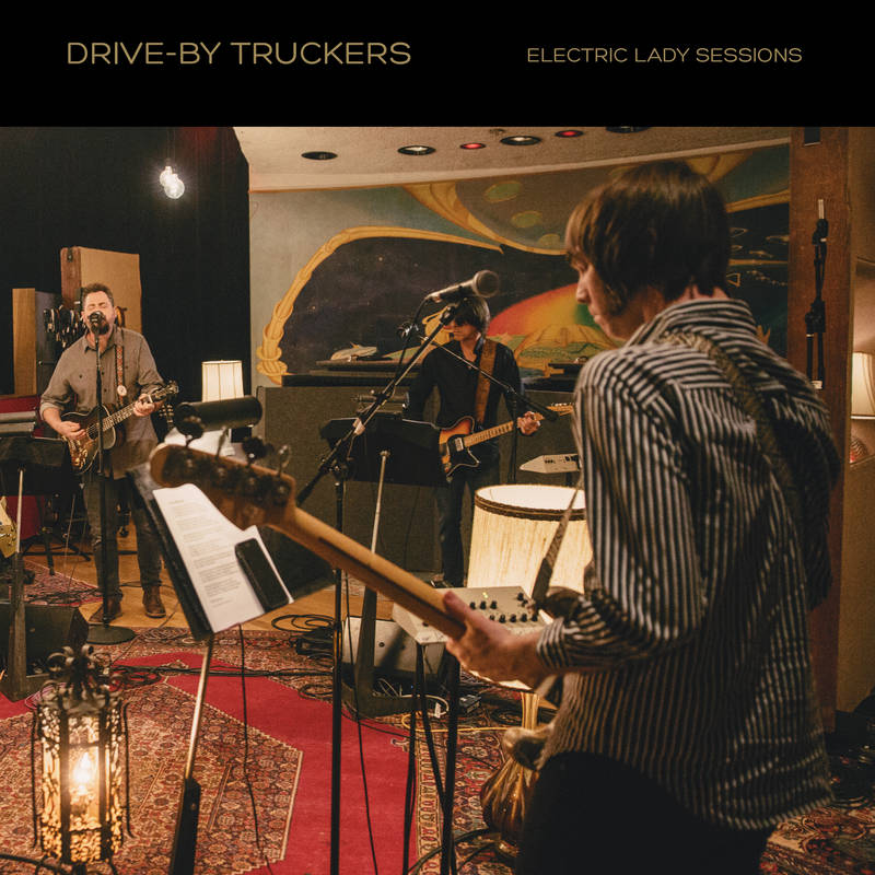 Drive By Truckers Electric Lady Sessions