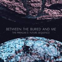 Between The Buried And Me - The Parallax II: Future Sequence [LP]