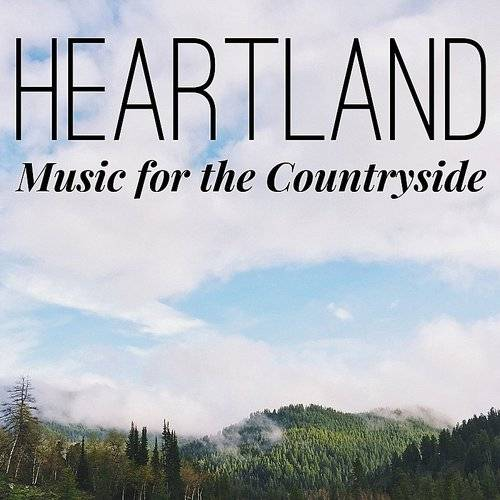 Heartland: Relaxing Music For The Countryside