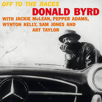 Donald Byrd - Off To The Races