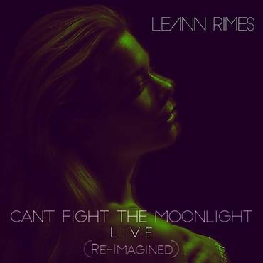 Can't Fight The Moonlight (Re-Imagined) (Live) - Single