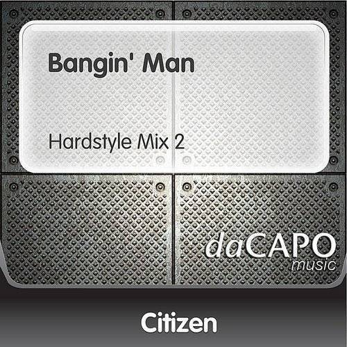 Bangin' Man (Hardstyle Mix 2) - Single