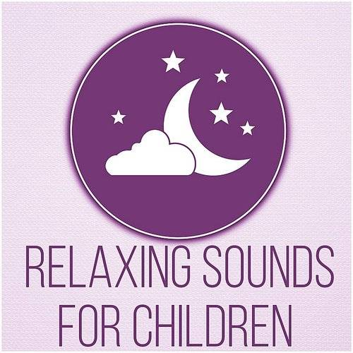 Relaxing Sounds For Children - Natural White Noise, Babies, Help Your Baby Sleep Through The Night, Soothing Sounds For Newborn