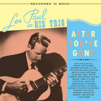 Les Paul & His Trio - After You've Gone [Indie Exclusive Limited Edition Clear LP]