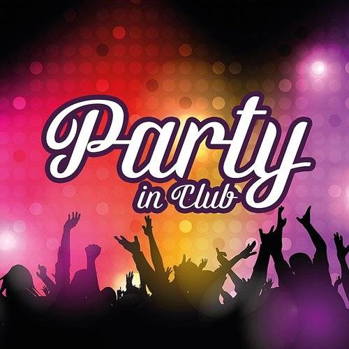 Electro Lounge All Stars - Party In Club - Summer Hits 2017