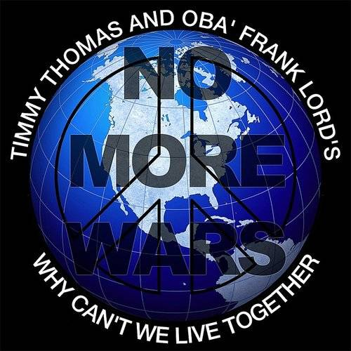 Why Can't We Live Together (Feat. Obá Frank Lord's) [No More Wars]
