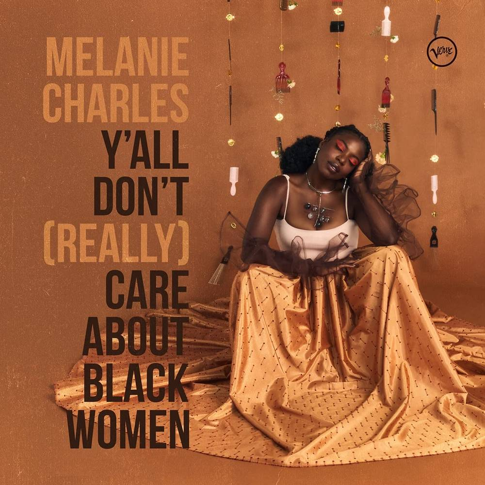 Melanie Charles - Y'all Don't (Really) Care About Black Women [LP]