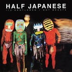 Half Japanese - Half Gentlemen Not Beasts