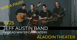 Jeff Austin Band w/ Dead Winter Carpenters 10/25 at the Aladdin Theater!