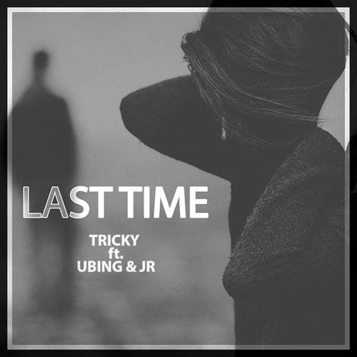 Last Time (Feat. Ubinng & Jr) - Single