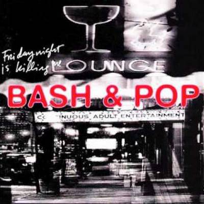 Bash & Pop - Friday Night Is Killing Me [SYEOR 2017 Exclusive Vinyl]