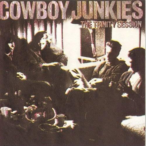 Cowboy Junkies - Trinity Session | Streetlight Records