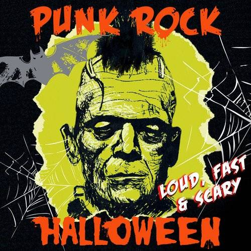 Punk Rock Halloween: Loud Fast & Scary