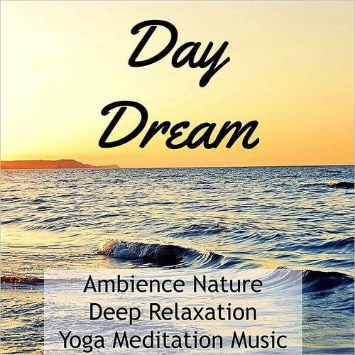 Ambience Sounds of Nature Specialists - Day Dream - Ambience Nature