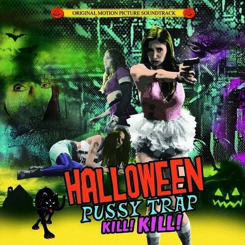 Halloween Pussytrap! Kill! Kill! [Soundtrack]