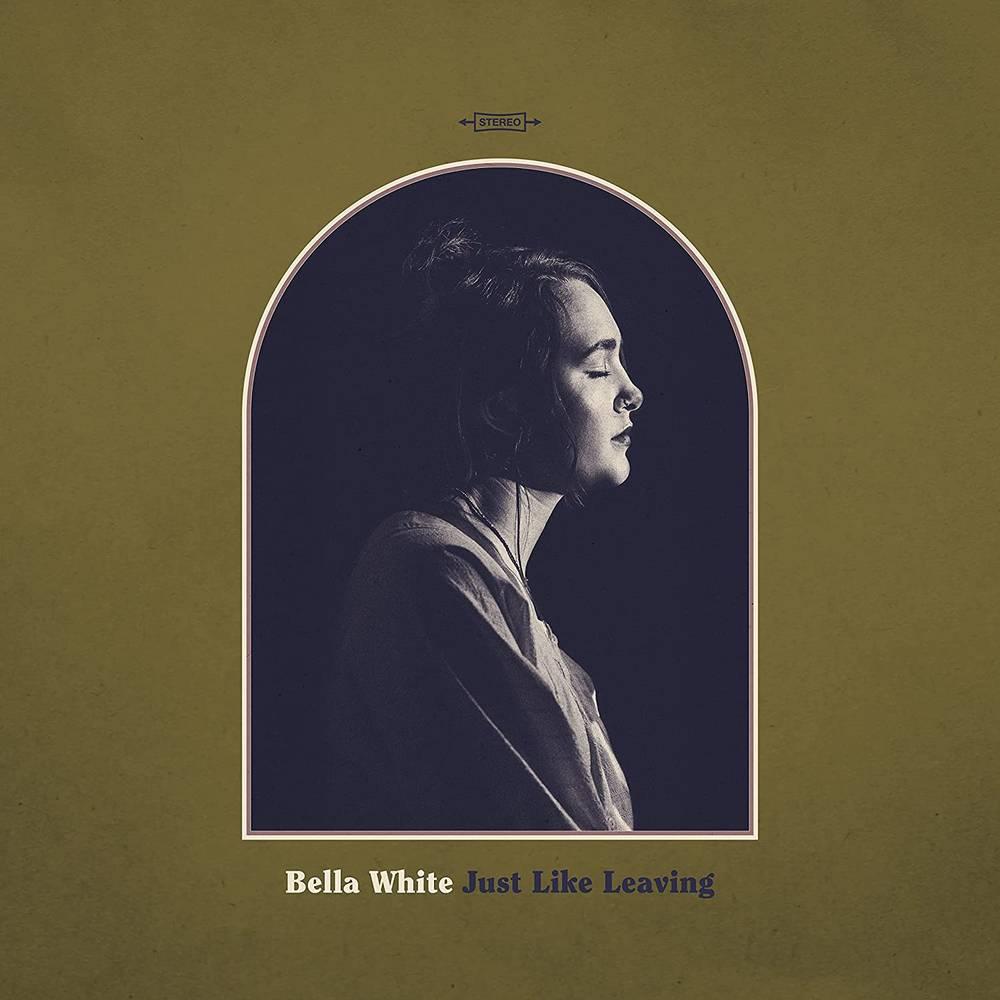 Bella White - Just Like Leaving [LP]