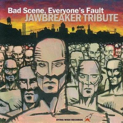 Various Artists - Jawbreaker Tribute: Bad Scene Everyone's Fault