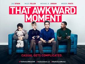 That Awkward Moment [Movie]