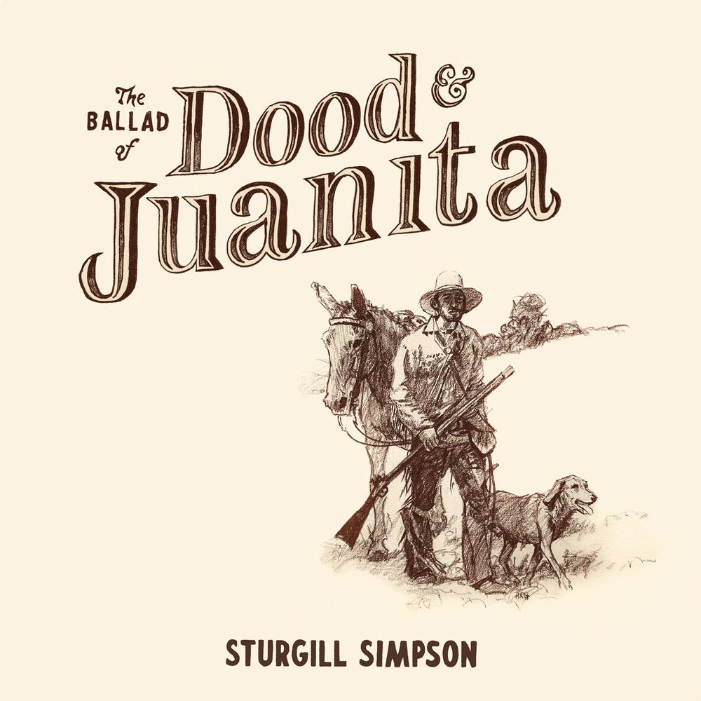Sturgill Simpson - The Ballad of Dood and Juanita [Indie Exclusive Limited Edition Natural LP]